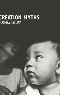 CREATION MYTHS Matthias Svalina New Michigan Press